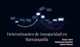 Determinantes de inseguridad en Barranquilla