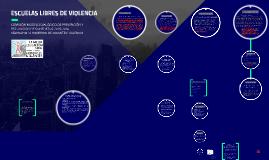 ESCUELAS LIBRES DE VIOLENCIA.