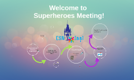 Welcome to ESN Superheroes Meeting