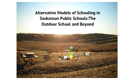 Alternative Models for Schooling: The Outdoor School and Beyond