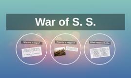 War of S. S.