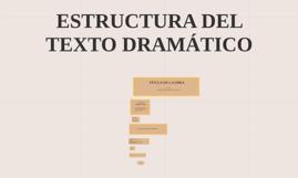 ESTRUCTURA DEL TEXTO DRAMÁTICO