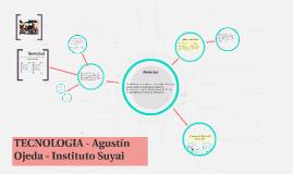 TECNOLOGIA - Agustín Ojeda - Instituto Suyai