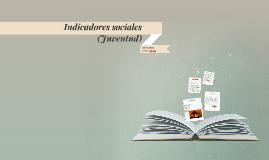 Indicadores sociales (Juventud