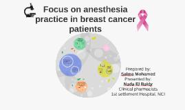 Focus on anesthesia practice in breast cancer patients