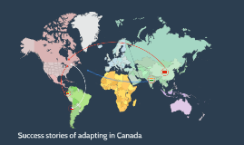 Success stories of adapting in Canada
