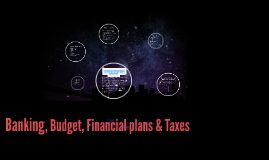 Copy of Banking, Budget, Financial Plans & Taxes