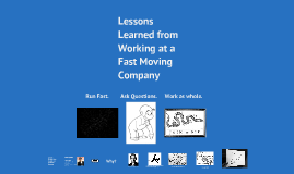 Lessons Learned from Working at a Face Paced Company