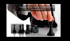 Copy of MAS ALLA DE LA TOMA DE DECISIONES DEL CONSUMIDOR -