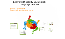 Copy of Learning Disability vs. English Language Learner
