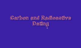 Carbon Dating/ Radioactive