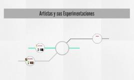 Artistas y sus Experimentacions