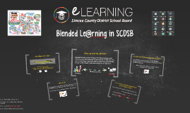 Blended Le@rning in SCDSB