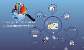 Copy of O & M Investigación de mercado y decisiones gerenciales
