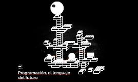 Programación, el lenguaje del futuro