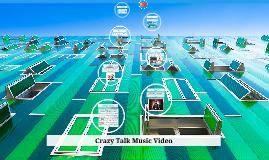 Crazy Talk Music Video