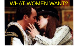 WHAT WOMEN WANT? Act two Twelfth Night