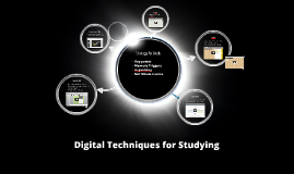 Digital Techniques for Studying