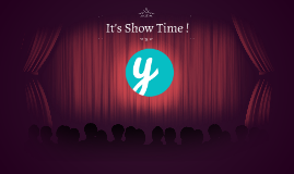 It's Show Time !