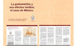Copy of La poliomielitis y sus efectos tardíos; el caso de México.