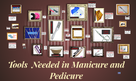Tools And Equipment Needed In Manicure Pedicure By Yahj Ubaldo On Prezi
