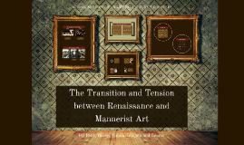 The Transition and Tensions between Renaissance and Manneris