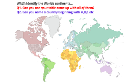 WALT: Continents and Countries