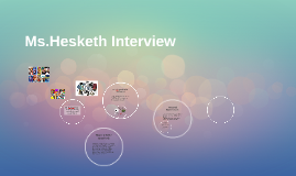 Ms.Hesketh Interview