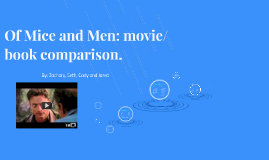 Of mice and men moviebook comparison by zachary roth on prezi ccuart Choice Image