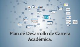 Plan de Desarrollo de Carrera Académica.