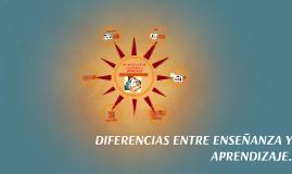 Copy of DIFERENCIAS ENTRE ENSEÑANZA Y APRENDIZAJE