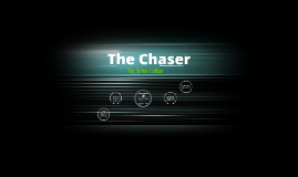 Copy of The Chaser