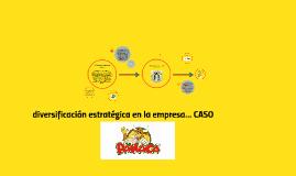diversificación estratégica en la empresa... CASO PANACA