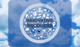 INNOVATIVE PRODUCTS: Technology of the Future