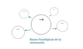 Bases fisiológicas de la motivación