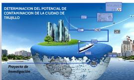 DETERMINACION DEL POTENCIAL DE CONTAMINACION DE LA CIUDAD DE TRUJILLO