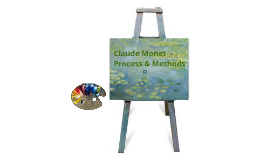 Monet- Process and Methods