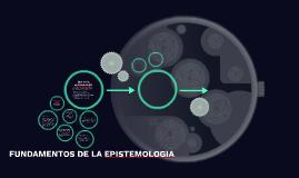 FUNDAMENTOS DE LA EPISTEMOLOGIA