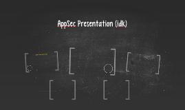 AppSec Presentation (idk)