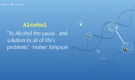 """To Alcohol the cause.. and solution to all of life's proble"