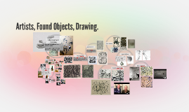 Artists, Found Objects, Drawing.