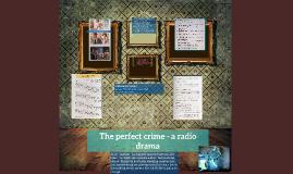 The perfect crime - a radio drama