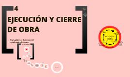 EJECUCION Y CIERRE DE OBRA