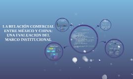 Copy of Copy of La relación comercial entre México y China: una evaluación d