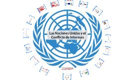 Las Naciones Unidas y  el Conflicto de Intereses