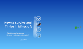 How to survive and thrive in Minecraft