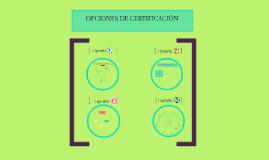 OPCIONES DE CERTIFICACION