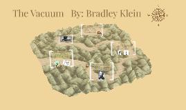The Vacuum   By: BradleyKlein