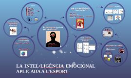 Copy of LA INTEL·LIGÈNCIA EMOCIONAL APLICADA A L'ESPORT