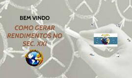 COMO GERAR RENDIMENTOS NO SEC. XXI